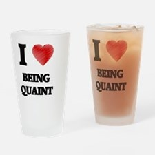 being quaint Drinking Glass
