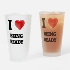 being ready Drinking Glass