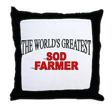 """""""The World's Greatest Sod Farmer"""" Throw Pillow"""