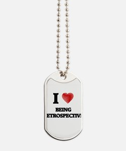 being retrospective Dog Tags
