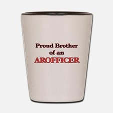 Proud Brother of a Arofficer Shot Glass