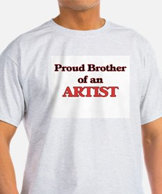 Proud Brother of a Artist T-Shirt