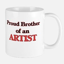 Proud Brother of a Artist Mugs