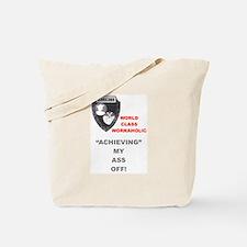Funny Workaholics Tote Bag