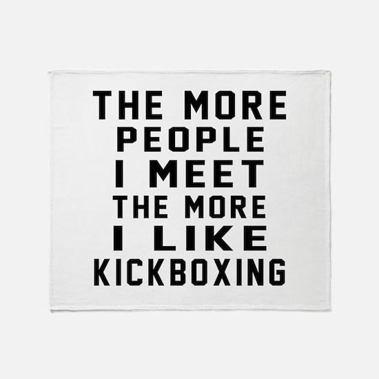 I Like kickboxing Throw Blanket