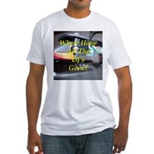 Where Have The DJ's Gone? Shirt