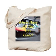 Where Have The DJ's Gone? Tote Bag