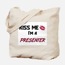 Kiss Me I'm a PRESENTER Tote Bag