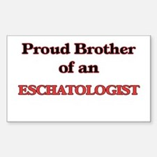 Proud Brother of a Eschatologist Decal