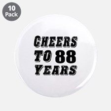 """Cheers To 88 3.5"""" Button (10 pack)"""