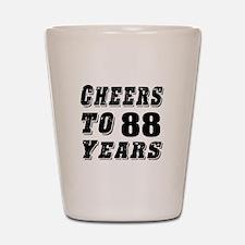 Cheers To 88 Shot Glass