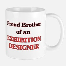 Proud Brother of a Exhibition Designer Mugs