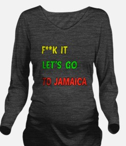 Let's go to Jamaica Long Sleeve Maternity T-Shirt