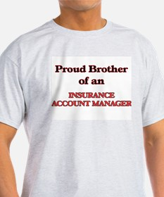 Proud Brother of a Insurance Account Manag T-Shirt