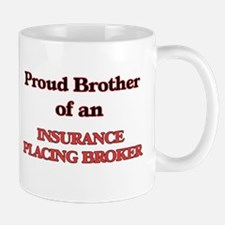 Proud Brother of a Insurance Placing Broker Mugs