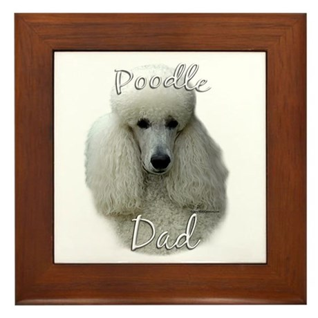 Poodle Dad2 Framed Tile