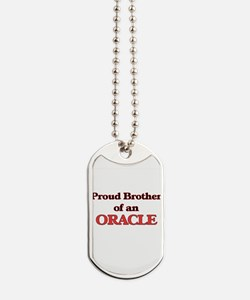 Proud Brother of a Oracle Dog Tags
