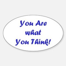 You Are what You Think! Oval Decal