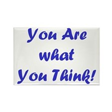You Are what You Think! Rectangle Magnet (10 pack)