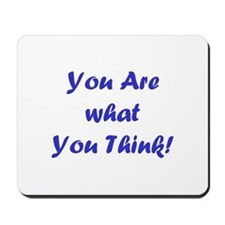 You Are what You Think! Mousepad