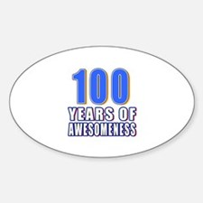 100 Years Of Awesomeness Sticker (Oval)