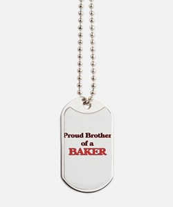 Proud Brother of a Baker Dog Tags