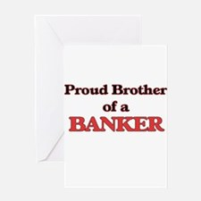 Proud Brother of a Banker Greeting Cards