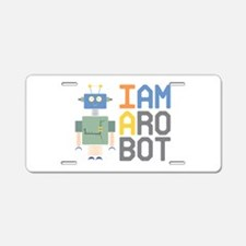 I Am A Robot Aluminum License Plate