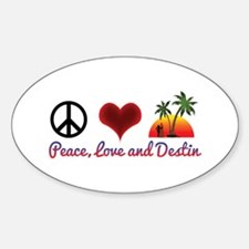 Peace, Love and Destin Decal