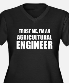 Trust Me, I'm An Agricultural Engineer Plus Size T
