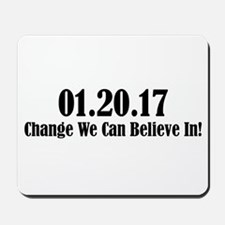 01.20.17 - Change We Can Believe In! Mousepad