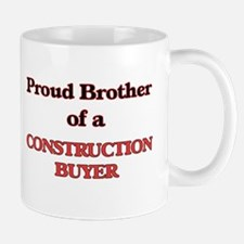 Proud Brother of a Construction Buyer Mugs
