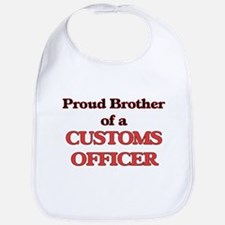 Proud Brother of a Customs Officer Bib
