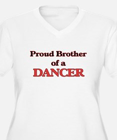 Proud Brother of a Dancer Plus Size T-Shirt