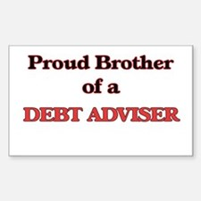 Proud Brother of a Debt Adviser Decal