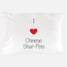 I love Chinese Shar-Peis Pillow Case