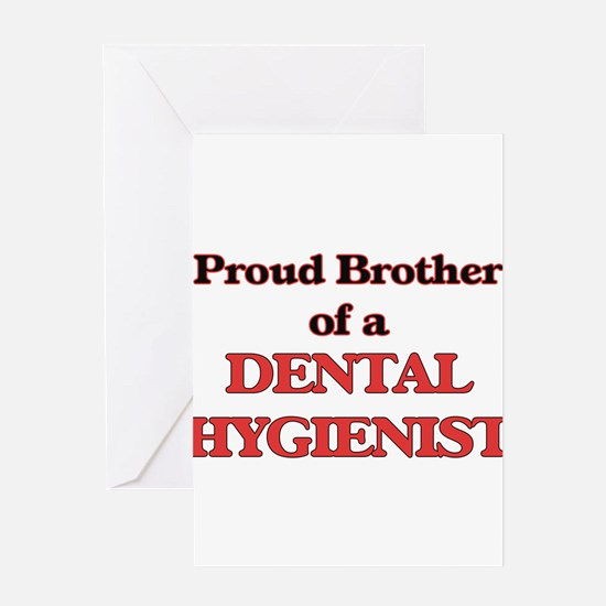 Proud Brother of a Dental Hygienist Greeting Cards