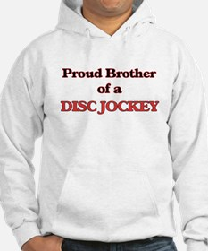 Proud Brother of a Disc Jockey Hoodie