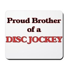 Proud Brother of a Disc Jockey Mousepad