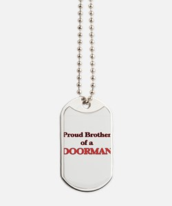 Proud Brother of a Doorman Dog Tags