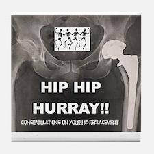 Hip Hip Hurray on your Hip Replacemen Tile Coaster