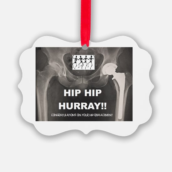 Hip Hip Hurray on your Hip Replac Ornament