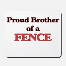 Proud Brother of a Fence Mousepad