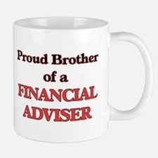 Proud Brother of a Financial Adviser Mugs