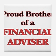 Proud Brother of a Financial Adviser Tile Coaster