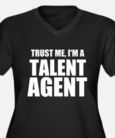 Trust Me, I'm A Talent Agent Plus Size T-Shirt