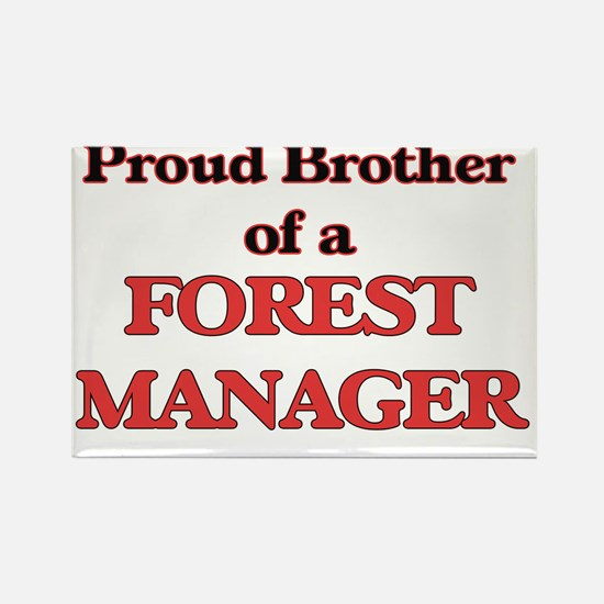 Proud Brother of a Forest Manager Magnets