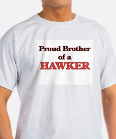 Proud Brother of a Hawker T-Shirt