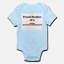 Proud Brother of a Higher Education Admi Body Suit