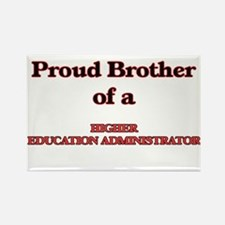 Proud Brother of a Higher Education Admini Magnets